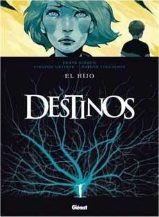 DESTINOS #02. EL HIJO