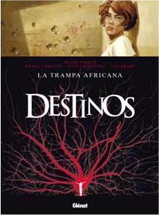DESTINOS #03. LA TRAMPA AFRICANA