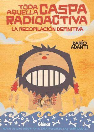 CASPA RADIOACTIVA. LA RECOPILACION DEFINITIVA