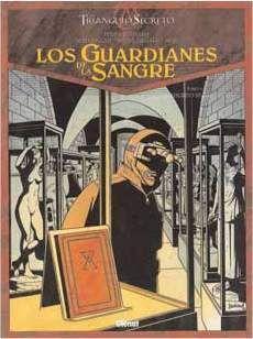 EL TRIANGULO SECRETO. LOS GUARDIANES DE SANGRE #03