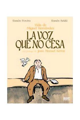 LA VOZ QUE NO CESA LA VIDA DE MIGUEL HERNANDEZ