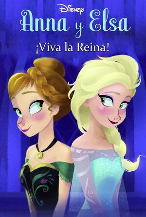 FROZEN. ANNA Y ELSA. ¡VIVA LA REINA!