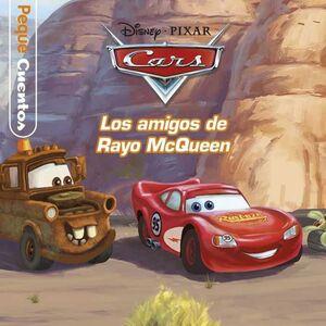 CARS: LOS AMIGOS DE RAYO MCQUEEN. PEQUECUENTOS
