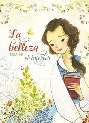PRINCESAS. LA BELLEZA ESTA EN EL INTERIOR DISNEY