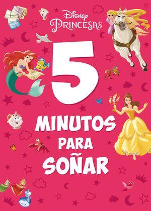 PRINCESAS DISNEY. 5 MINUTOS PARA SOÑAR