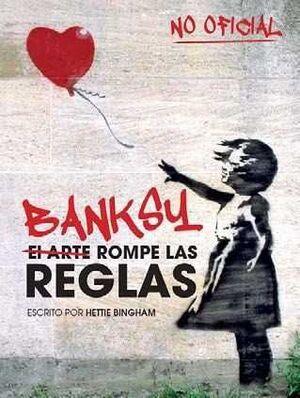 BANKSY EL ARTE ROMPE LAS REGLAS