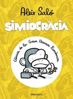 SIMIOCRACIA: CRONICA DE LA GRAN RESSACA ECONOMICA (ED. CATALAN)