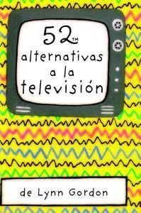 52 ALTERNATIVAS A LA TELEVISION