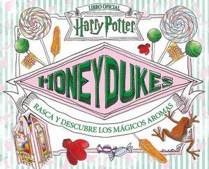 HARRY POTTER HONEYDUKES. LIBRO OFICIAL: RASCA Y DESCUBRE MAGICOS AROMAS