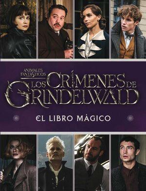 ANIMALES FANTASTICOS: LOS CRIMENES DE GRINDELWALD. EL LIBRO MAGICO