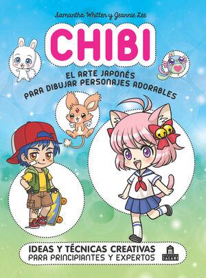 CHIBI. EL ARTE JAPONES PARA DIBUJAR PERSONAJES ADORABLES