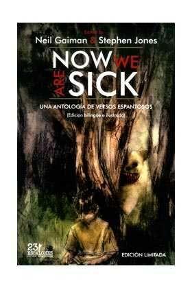 NOW WE ARE SICK. UNA ANTOLOGIA DE VERSOS ESPANTOSOS (RTCA)