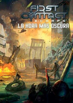 FIRST CONTACT: XCORPS LA HORA MAS OSCURA