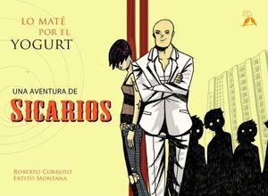 SICARIOS #04. LO MATE POR EL YOGURT