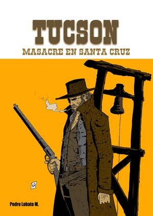 TUCSON #01. MASACRE EN SANTA CRUZ
