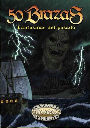 SAVAGE WORLDS JDR - FANTASMAS DEL PASADO (PANTALLA 50 BRAZAS)