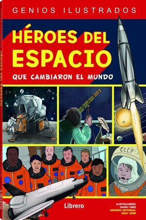 HEROES DEL ESPACIO QUE CAMBIARON EL MUNDO