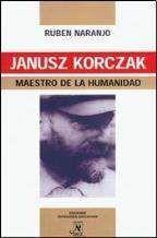 JANUSZ KORCZAK, MAESTRO DE LA HUMANIDAD