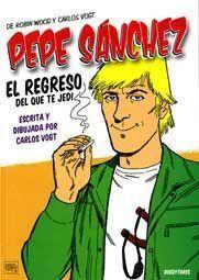 PEPE SANCHEZ. EL REGRESO DEL QUE TE JEDI