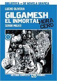 GILGAMESH EL INMORTAL. HORA CERO