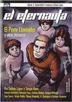 EL ETERNAUTA. EL PERRO LLAMADOR Y OTRAS HISTORIAS