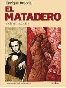 EL MATADERO Y OTRAS HISTORIAS