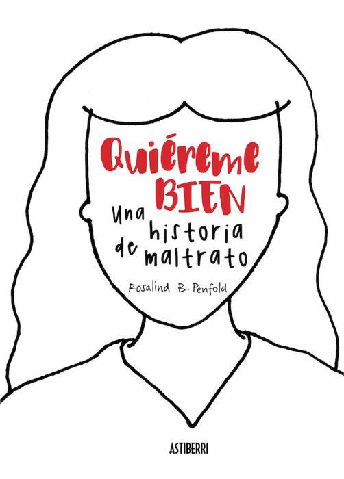 Quiereme Bien Una Historia De Maltrato Rosalind B Penfold Libro En Papel 9788416880447 Comic Stores